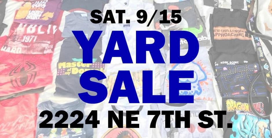Yard Sale 9-15 at 2224 NE 7th St